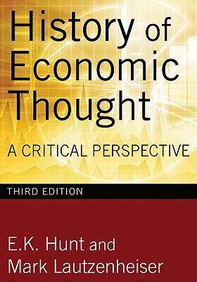 History of Economic Thought By Hunt, E. K./ Lautzenheiser, Mark
