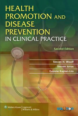 Health Promotion and Disease Prevention in Clinical Practice By Woolf, Steven H., M.D./ Jonas, Steven/ Kaplan-Liss, Evonne, M.D.